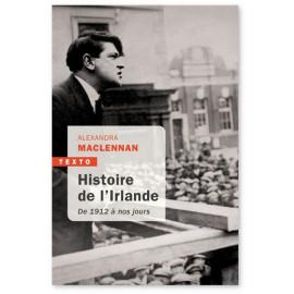 Alexandra Slaby - Histoire de l'Irlande - De 1912 à nos jours