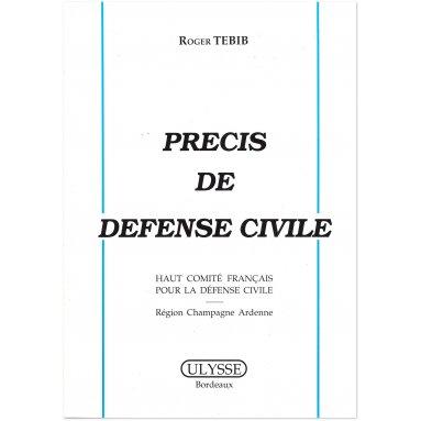 Roger Tebib - Précis de Défense Civile