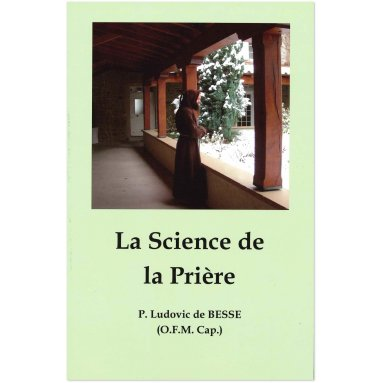 Père Ludovic de Besse - La Science de la Prière