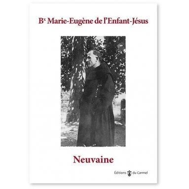 Père Marie-Eugène de l'Enfant-Jésus - Neuvaine