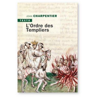 John Charpentier - L'Ordre des Templiers