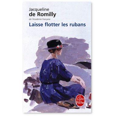 Jacqueline de Romilly - Laisse flotter les rubans