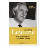 Jérôme Lejeune portrait spirituel