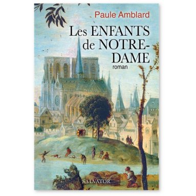 Paule Amblard - Les enfants de Notre-Dame