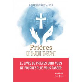 Abbé Pierre Amar - Prières de chaque instant