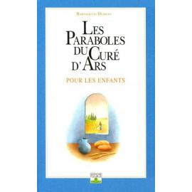 Bernadette Dumont - Les Paraboles du Curé d'Ars pour les enfants