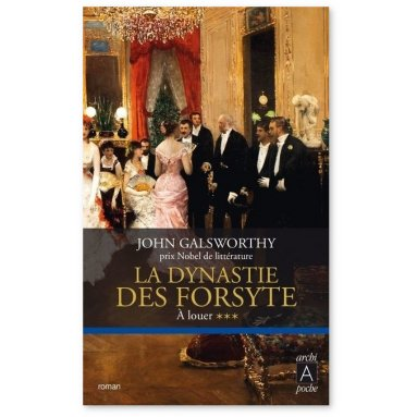 John Galsworthy - La dynastie des Forsyte - Tome 3