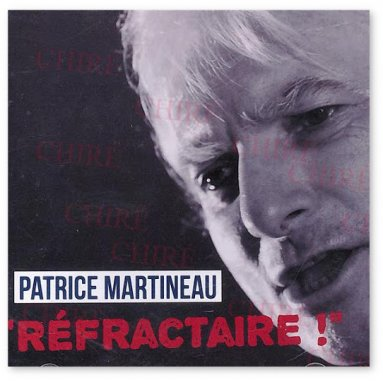 Patrice & Roger Martineau - Réfractaire !