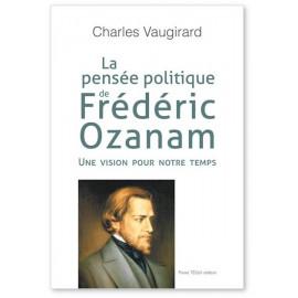 Charles Vaugirard - La pensée politique de Frédéric Ozanam