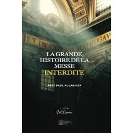 La Grande Histoire de la Messe Interdite