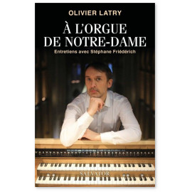 Olivier Latry - A l'orgue de Notre-Dame