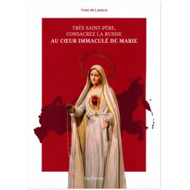 Très Saint Père, consacrez la Russie au Coeur Immaculé de Marie