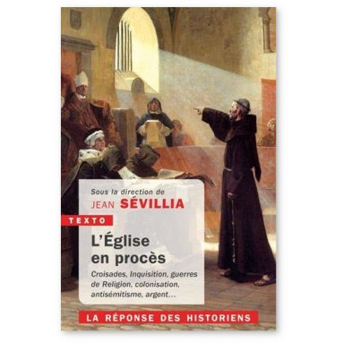 Jean Sevillia - L'Eglise en procès