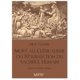 Mgr Jean-Joseph Gaume - Mort au cléricalisme ou résurrection du sacrifice humain