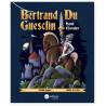 Bertrand Du Guesclin hardi chevalier