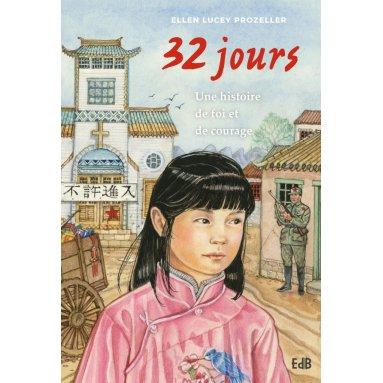 Ellen Lucey Prozeller - 32 jours, une histoire de foi et de courage