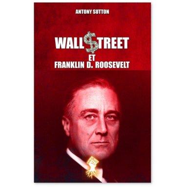 Antony Sutton - Wall Street et Franklin D. Roosevelt