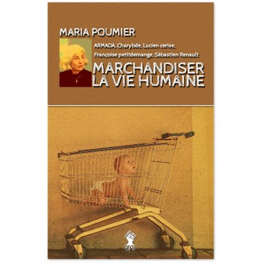 Maria Poumier - Marchandiser la vie humaine