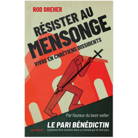 Rod Dreher - Résister au mensonge