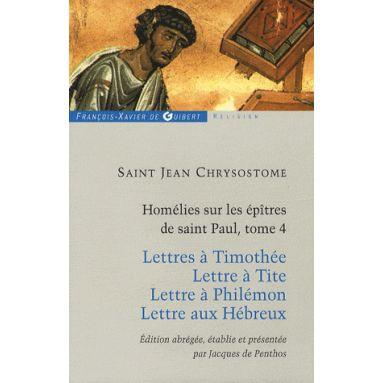 Homélies sur les épitres de saint Paul - Tome 4