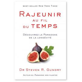 Steven R. Gundry - Rajeunir au fil du temps