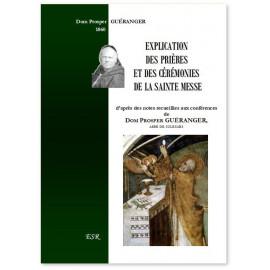 Dom Prosper Guéranger - Explication des prières et des cérémonies de la Sainte Messe