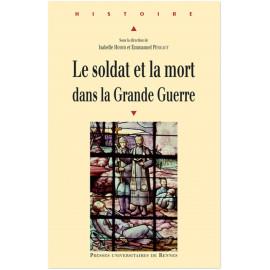 Isabelle Homer & Emmanuel Pénicault - Le soldat et la mort dans la Grande Guerre