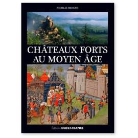 Nicolas Mengus - Châteaux Forts au Moyen Age