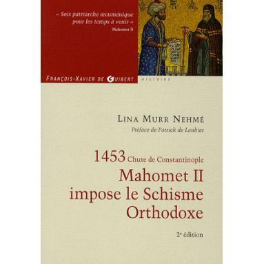 1453 Mahomet II impose le Schisme Orthodoxe