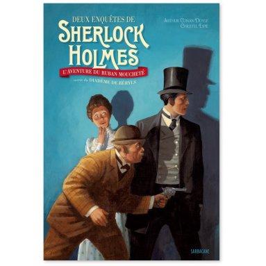 Arthur Conan Doyle - Deux enquêtes de Sherlock Holmes
