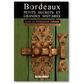 Philippe Prévôt - Bordeaux petits secrets et grandes histoires