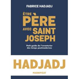 Fabrice Hadjadj - Etre père avec Saint Joseph