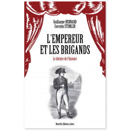 Guillaume Bernard - L'Empereur et les Brigands