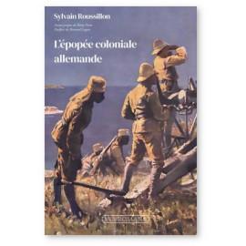 Sylvain Roussillon - L'épopée coloniale allemande