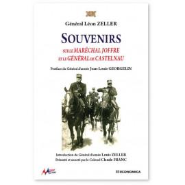 Gal Léon Zeller - Souvenirs sur le maréchal Joffre et le général de Castelnau