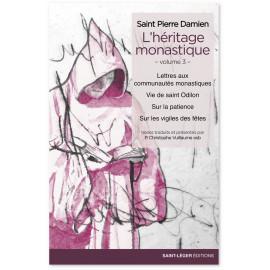Saint Pierre Damien - L'héritage monastique - Volume 3