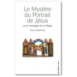 Alain Queinnec - Le Mystère du portrait de Jésus