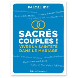 Père Pascal Ide - Sacrés couples