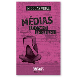 Nicolas Vidal - Médias, le grand errement