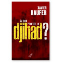 A qui profite le djihad ?