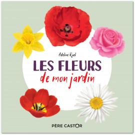 Adeline Ruel - Les fleurs de mon jardin