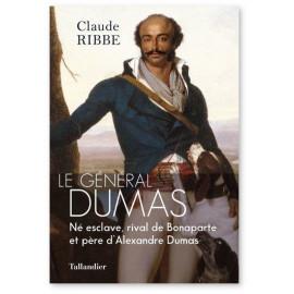 Claude Ribbe - Le Général Dumas