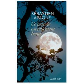 Sébastien Laplaque - Ce monde est tellement beau