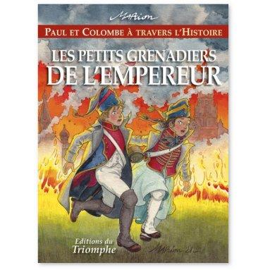 Marion Raynaud de Prigny - Les petits grenadiers de l'Empereur