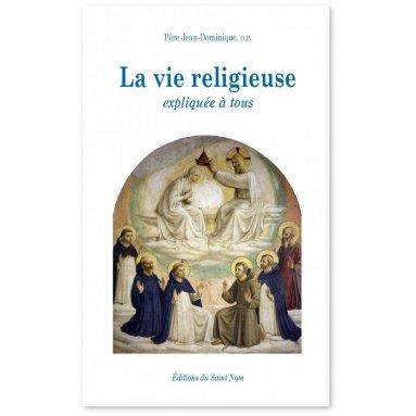Père Jean-Dominique - La vie religieuse expliquée à tous