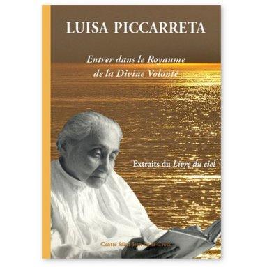 Luisa Piccarreta - Entrer dans le Royaume de la divine volonté
