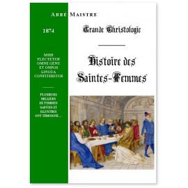 Abbé Maistre - Histoire des Saintes Femmes contemporaines du Christ et des Apôtres