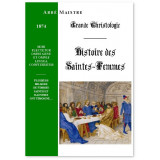 Histoire des Saintes Femmes contemporaines du Christ et des Apôtres