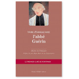 Vivre l'Evangile avec l'abbé Guérin