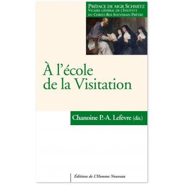 Chn P.-A. Lefèvre - A l'école de la Visitation